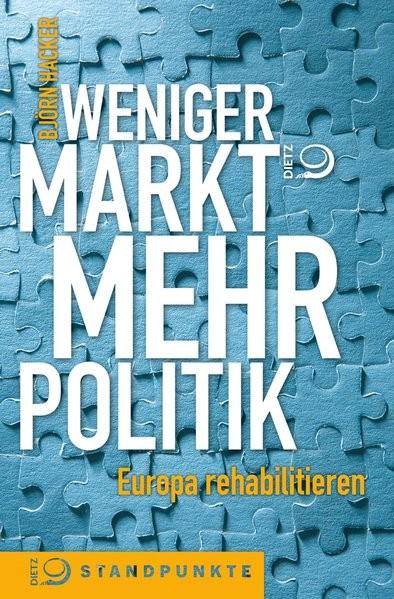 Weniger Markt, mehr Politik - Hacker, Bj?rn