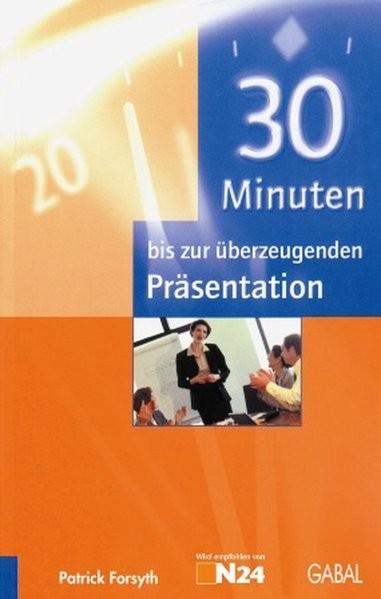 30 Minuten bis zur überzeugenden Präsentation