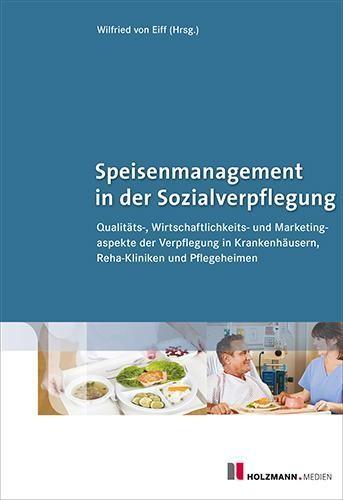 Speisenmanagement in der Sozialverpflegung - Eiff, Wilfried von