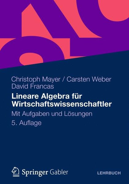 Lineare Algebra fǬr Wirtschaftswissenschaftler. Mit Aufgaben und LÇôsungen