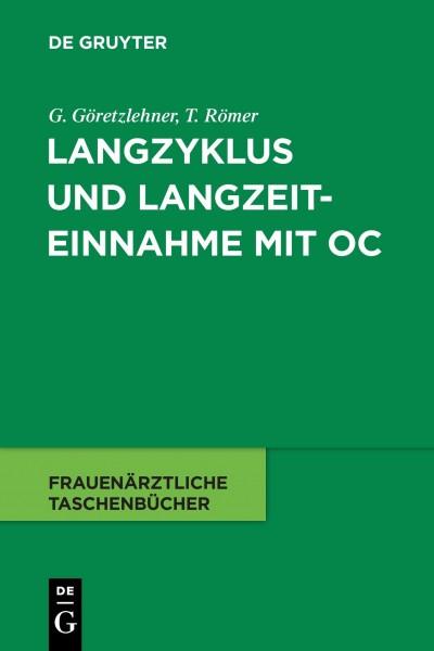 Langzyklus und Langzeiteinnahme mit OC - G?retzlehner, Gunther