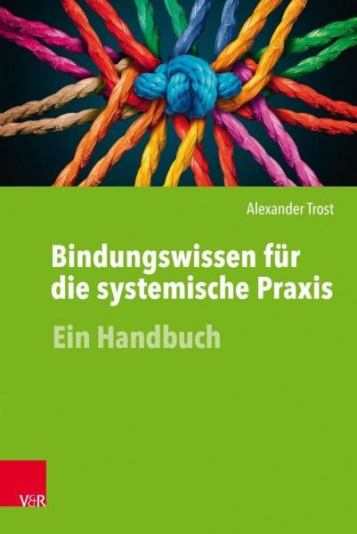 Bindungswissen f?r die systemische Praxis - Trost, Alexander