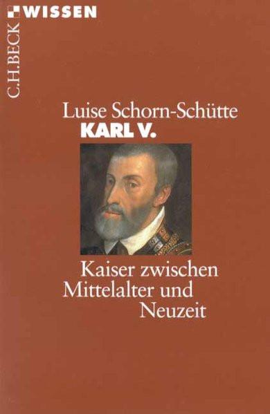 Karl V.: Kaiser zwischen Mittelalter und Neuzeit. Originalausgabe mit 4 Abbildungen und 2 Karten
