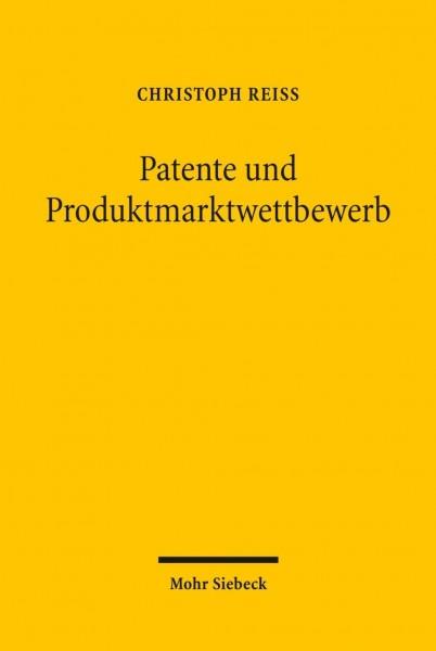 Patente und Produktmarktwettbewerb - Rei?, Christoph
