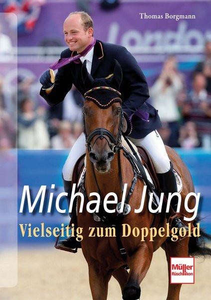 Michael Jung: Vielseitig zum Doppelgold