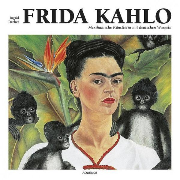 Frida Kahlo - Decker, Ingrid
