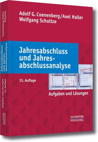 Jahresabschluss und Jahresabschlussanalyse: Aufgaben und Lösungen