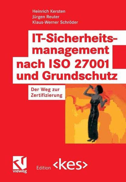 IT-Sicherheitsmanagement nach ISO 27001 und Grundschutz (Edition )