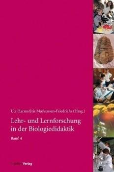 Lehr- und Lernforschung in der Biologiedidaktik 4 - Harms, Ute