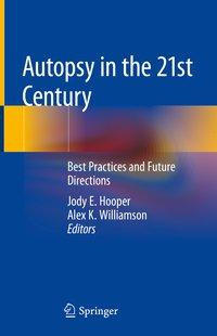 Autopsy in the 21st Century - Hooper, Jody E.