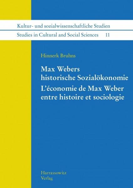 Max Webers historische Sozialökonomie. L'économie de Max Weber entre histoire et sociologie