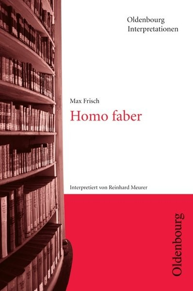 Max Frisch, Homo faber. Interpretationen