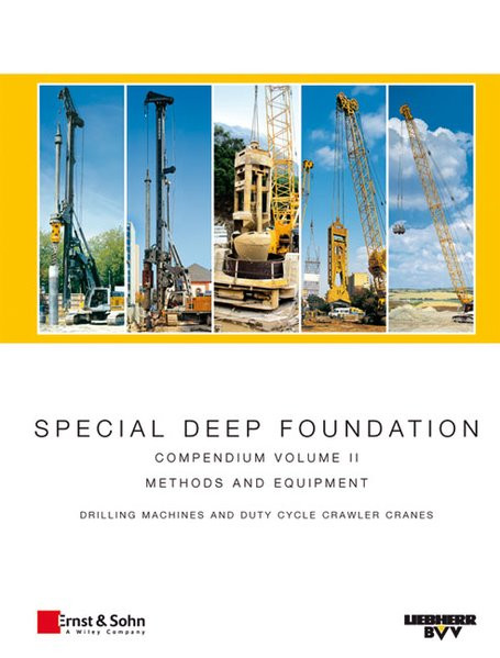 Special Deep Foundation: Compendium Methods and Equipment. Volume II: Drilling machines and hydrauli