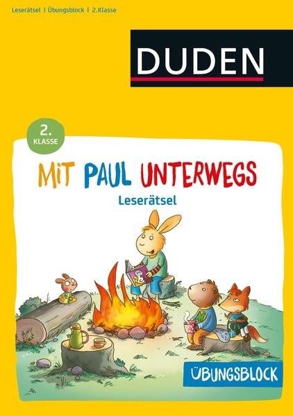 Übungsblock: Mit Paul unterwegs - Lustige Leserätsel - 2. Klasse (Mit Paul ins Abenteuer Schule)