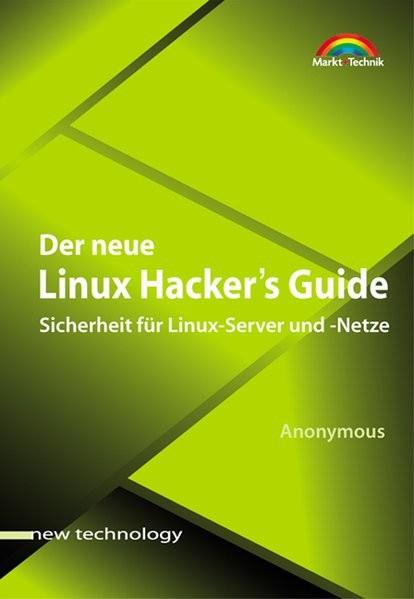 Der neue Linux Hacker's Guide Sicherheit für Linux-Server und -Netze (New Technology)