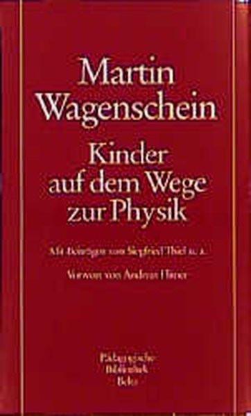 Kinder auf dem Weg zur Physik (Pädagogische Bibliothek Beltz)