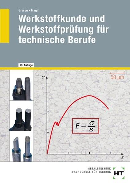 Werkstoffkunde und Werkstoffprüfung für technische Berufe