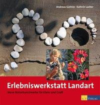 Erlebniswerkstatt Landart - G?thler, Andreas