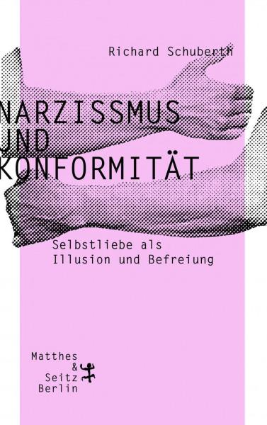 Narzissmus und Konformit?t - Schuberth, Richard