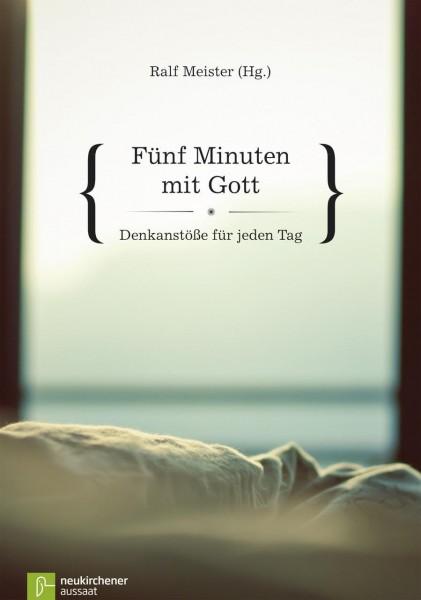 Fünf Minuten mit Gott