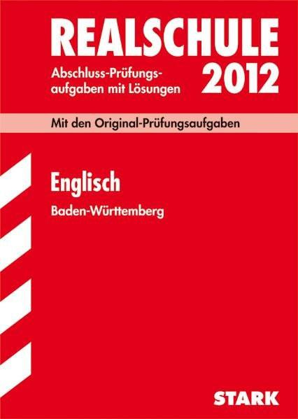 Abschluss-Prüfungsaufgaben Realschule Baden-Württemberg. Mit Lösungen; Englisch 2012; Mit den Origin