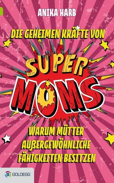 Die geheimen Kräfte von SuperMoms