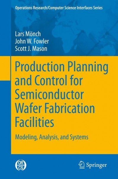 Production Planning and Control for Semiconductor Wafer Fabrication Facilities