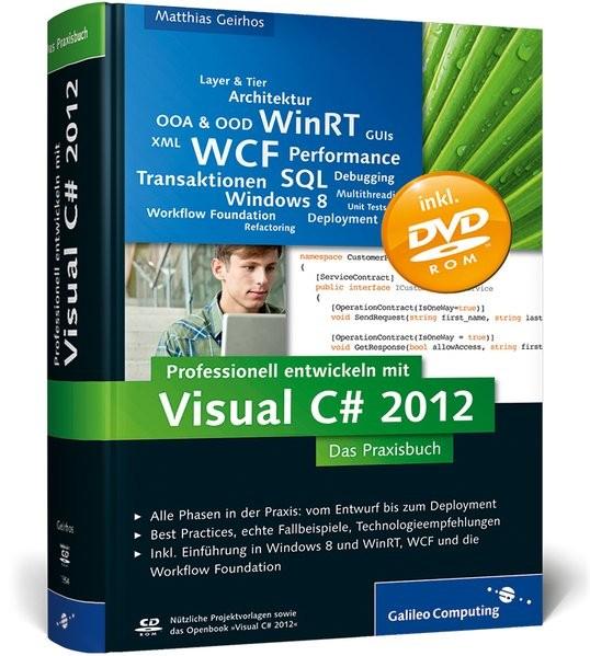 Professionell entwickeln mit Visual C# 2012: Das Praxisbuch. Alle Phasen in der Praxis: vom Entwurf