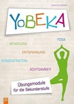 YoBEKA - Yoga, Bewegung, Entspannung, Konzentration, Achtsamkeit