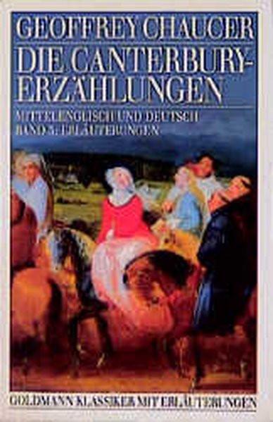 Die Canterbury-Erzählungen. Mittelenglisch und Deutsch, Band 3: Erläuterungen