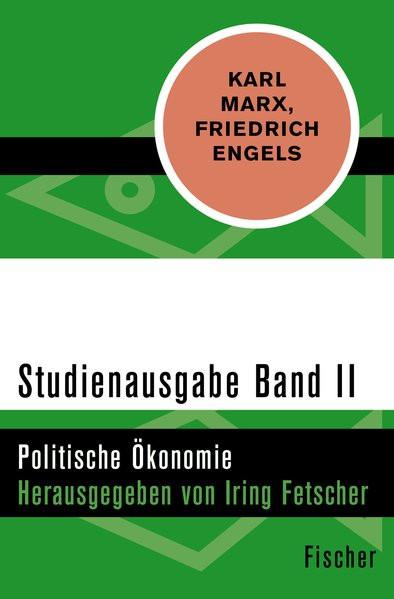 Studienausgabe in 4 Bänden - II. Politische Ökonomie