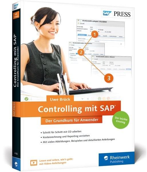 Controlling mit SAP: Der Grundkurs für Anwender: Ihr Schnelleinstieg in SAP CO -- inklusive Video-Tu