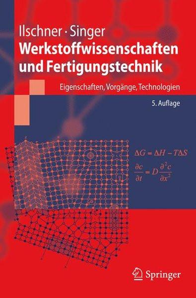 Werkstoffwissenschaften und Fertigungstechnik: Eigenschaften, Vorgänge, Technologien (Springer-Lehrb