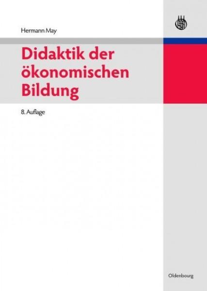 Didaktik der ?konomischen Bildung - May, Hermann