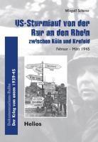 US-Sturmlauf von der Ruhr an den Rhein zwischen K?ln und Krefeld - Scherer, Wingolf