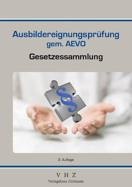 Gesetzessammlung Ausbildereignungsprüfung gem. AEVO (Gesetzessammlungen)