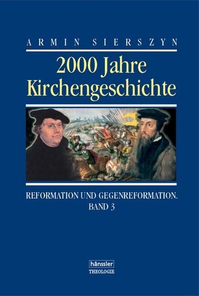 2000 Jahre Kirchengeschichte. Bd. 3