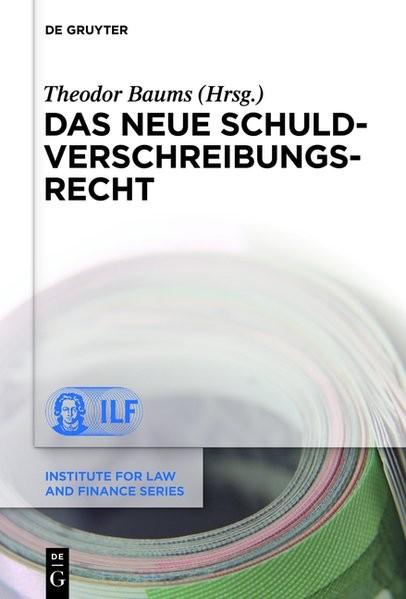 Das neue Schuldverschreibungsrecht (Institute for Law and Finance Series, Band 11)