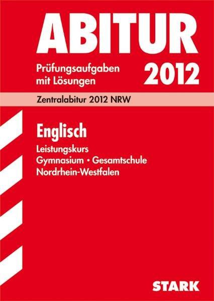Abitur-Prüfungsaufgaben Gymnasium/Gesamtschule NRW: Abitur-Prüfungsaufgaben Gymnasium/Gesamtschule N