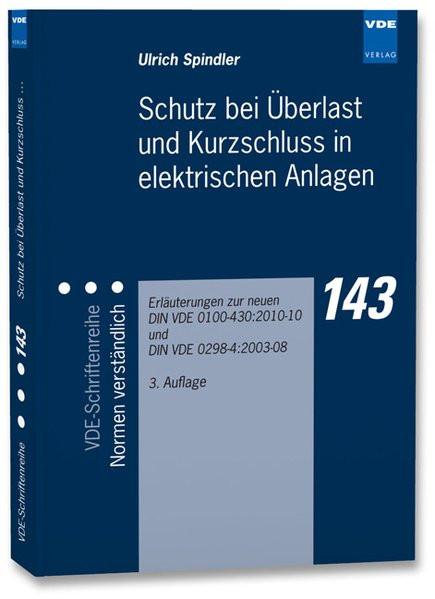 Schutz bei Überlast und Kurzschluss in elektrischen Anlagen: Erläuterungen zur neuen DIN VDE 0100-43
