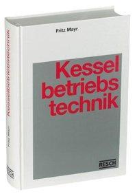 Handbuch der Kesselbetriebstechnik