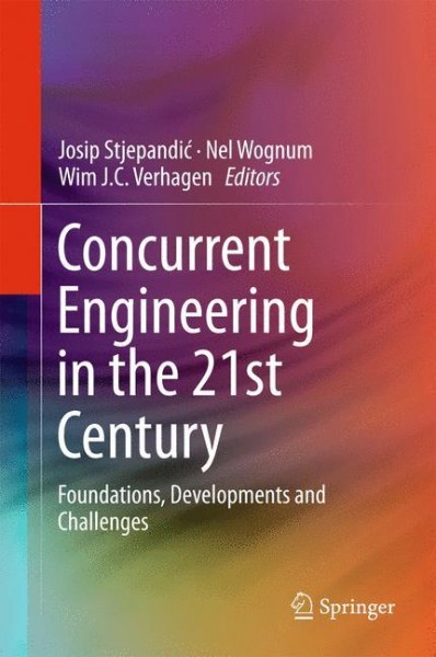 Concurrent Engineering in the 21st Century